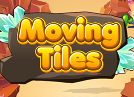 Moving Tiles
